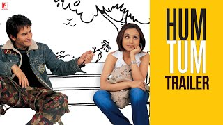 Hum Tum | Theatrical Trailer | Saif Ali Khan, Rani Mukerji