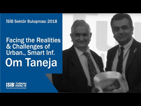 İSİB Sektör Buluşması 2018 – Facing the Realities & Challenges of Urban., Smart Inf. – Om Taneja
