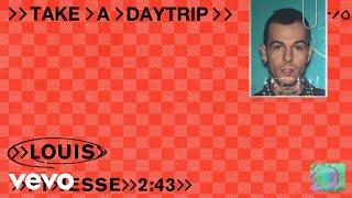 Take A Daytrip   Louis (Official Audio) Ft. Jesse