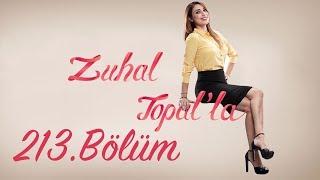 Zuhal Topal'la 213. Bölüm (HD) | 16 Haziran 2017