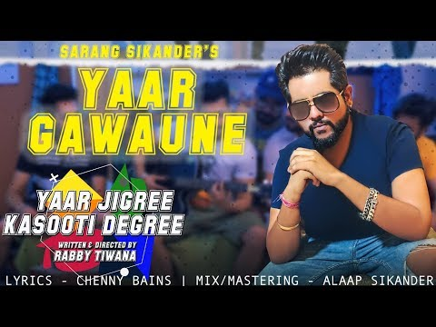 Yaar Gawaune - Sarang Sikander (Official Video) | Chenny Bains | YJKD | Latest Punjabi Song 2018