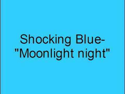 Shocking Blue- Moonlight night