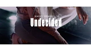 Haley Smalls - Undecided (Music Video)