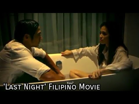 Last Night_Filipino Movie with English Subtitle.