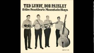 Ted Lundy, Bob Paisley & the Southern Mountain Boys - Nobody's Darling On Earth