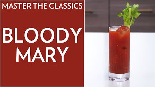 Master The Classics: Bloody Mary