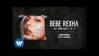 Bebe Rexha - Comfortable (feat. Kranium) [Audio]