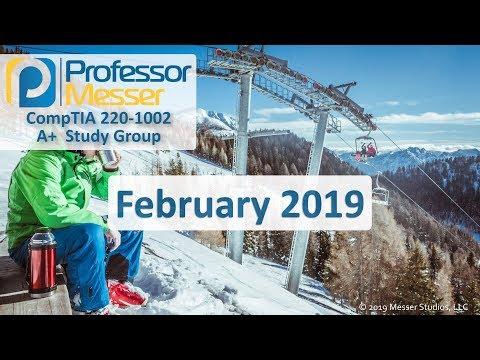Professor Messer's 220-1002 A+ Study Group - February 2019 ...