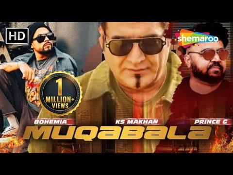Muqabala Ft Bohemia  Ks Makhan