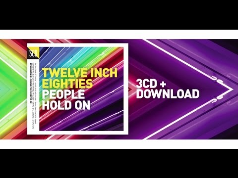 , title : 'Twelve Inch Eighties -  People Hold On 3CD 80s Dance Compilation Trailer'