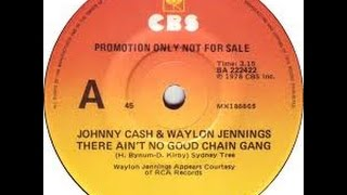 There Ain't No Good Chain Gang by Johnny Cash and Waylon Jennings