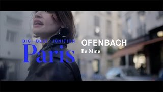Gambar cover Ofenbach – Be Mine : BIG BEAT IGNITION : Paris