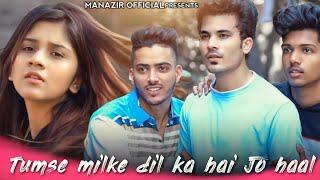 Tumse Milke DilKa Jo Haal | Main Hoon Na | Latest Song 2019 | Love Story | Manazir & Nameera