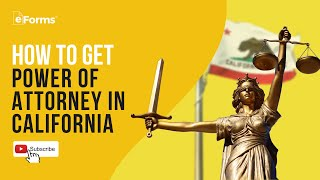 How to Get Power of Attorney in California - Signing Requirements - EXPLAINED