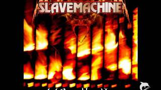 Slavemachine - If I Can't Have You