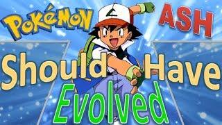 Pokémon Ash Ketchum Should Have Evolved