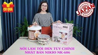 Video nồi làm tỏi đen tùy chỉnh Nhật Bản Nikio NK-686 đầu tiên tại Việt Nam
