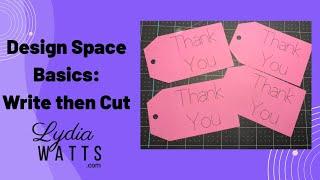 Cricut Design Space Basics: Write then Cut Tag