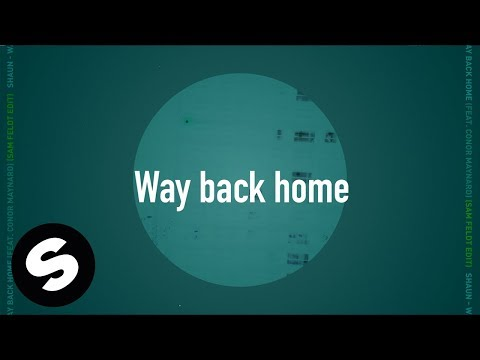 Shaun – Way Back Home Feat Conor Maynard Sam Feldt Edit