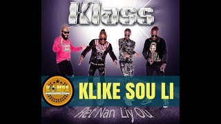 "KLASS   ""Klike Sou Li"" (NEW SONG May 2019)!"