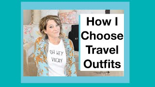 Travel Outfits (3 Ways to Choose the Clothes to Pack)