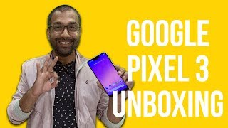 Google Pixel 3XL Unboxing & 1st Impressions (Hindi)