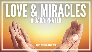 Prayer For Love and Miracle - Daily Prayer For Miracles and Love