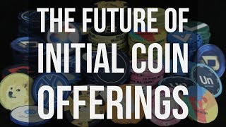 The Future of Initial Coin Offerings (ICOs)