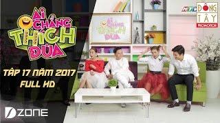 Ai Chẳng Thích Đùa 2017 l Tập Cuối Full HD (30/4/2017)