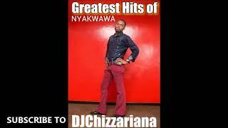 GREATEST HITS OF NYAKWAWA THUMBIE -DJChizzariana