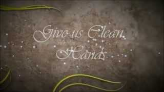 Give us Clean hands With Lyrics