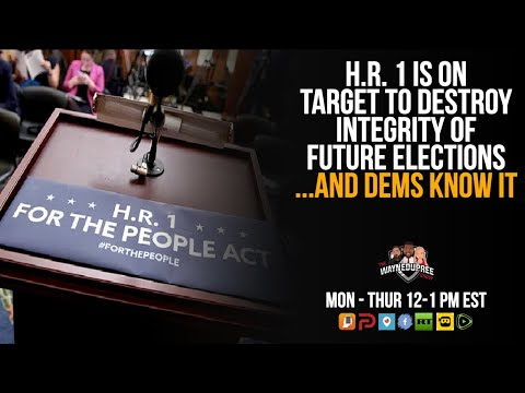Consensus? This Dem-Led HR 1 Bill Will Destroy Election Integrity