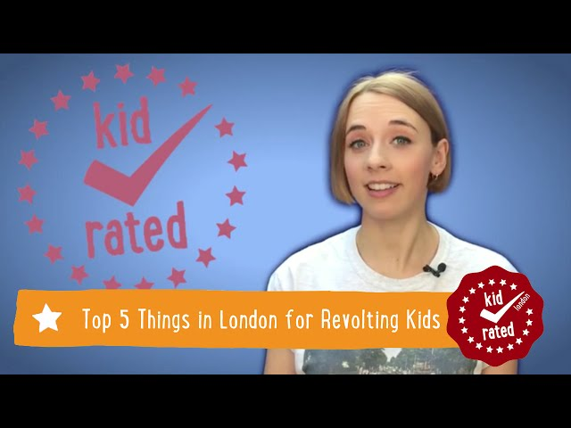 Top 5 things in London for Revolting Kids