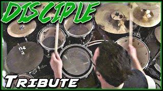 Disciple - Tribute - Drum Cover