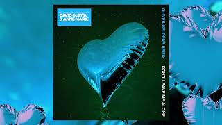 David Guetta Ft Anne Marie   Don't Leave Me Alone (Oliver Heldens Remix)