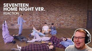 [SPECIAL VIDEO] SEVENTEEN(세븐틴)   Home Night Ver.   REACTION!