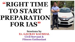 RIGHT TIME TO START PREPARATION FOR IAS / UPSC CSE