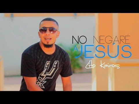 Lito Kairos - NO NEGARÉ A JESÚS  (Vídeo Oficial) HD