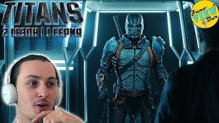 ???? ТИТАНЫ 2 сезон 1 Серия РЕАКЦИЯ на Сериал / TITANS Season 2 Episode 1 REACTION