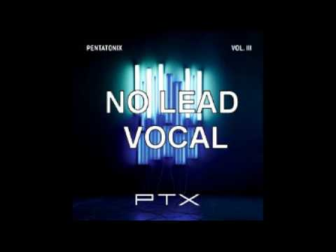 Pentatonix - Rather Be (NO LEAD VOCAL)