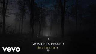 Dermot Kennedy - Moments Passed (Mike Dean Remix/Audio)