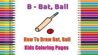 How To Draw Bat, Ball Coloring Pages | Alphabets Coloring Pages | Baby Coloring Videos
