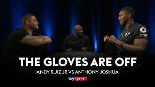 THE GLOVES ARE OFF | Andy Ruiz Jr vs Anthony Joshua | The Rematch 👊