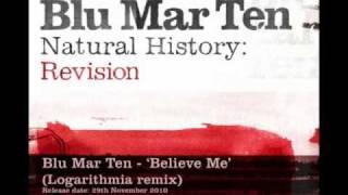 Blu Mar Ten - 'Believe Me' (Logarithmia remix)