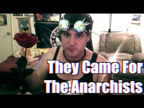 They Came For The Anarchists