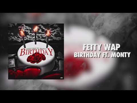 """Fetty Wap – """"Birthday"""" ft. Monty"""