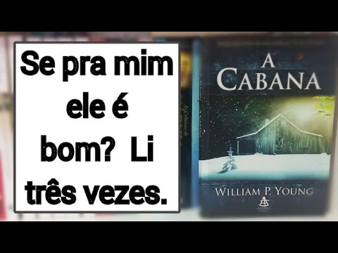 Dica de leitura: A cabana ( Willian P.  Young)