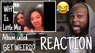 Why is Little Mix album called Get Weird? | REACTION