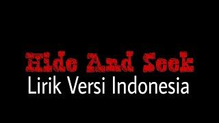 Hide And Seek (Lirik Versi Indonesia)