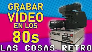 📹 GRABAR VÍDEO en los 80s | Cámara Betamax o VHS